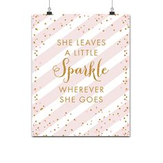 Baby Nursery Sign 8x10 - Blush Pink Gold Glitter - She Leaves a Little Sparkle Wherever She Goes - Instant Download Printable