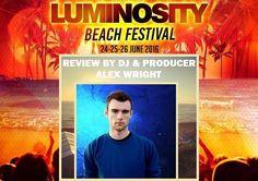 1Mix Radio: Luminosity  Beach Festival 2016 Review by Alex Wri...