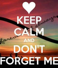 Don't forget me...