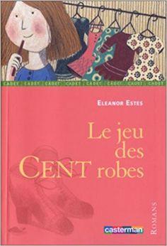 Amazon.fr - Le Jeu des cent robes - Eleanor Estes - Livres