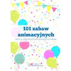 Książka 101 zabaw animacyjnych to zbiór ponad 100 uniwersalnych zabaw będący przydatną pomocą metodyczną w pracy każdego profesjonalnego animatora zabaw....