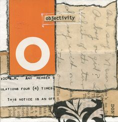 """""""Objectivity"""" Mixed-media collage in """"alphabet series"""" with vintage papers. 4″ x 4″"""
