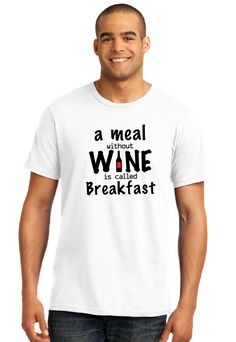 Men's T-Shirt, A Meal without Wine is called Breakfast, Funny T-shirt, Online T, Shirt Printing, Sleeve Shirt, Shirt, Funny Shirts, Design T by AtanerBoutique on Etsy