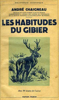 Chaigneau. Les habitudes du gibier. 1947