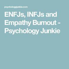 ENFJs, INFJs and Empathy Burnout - Psychology Junkie