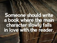 Because let's be real: | 21 Totally Crush-Worthy Literary Characters