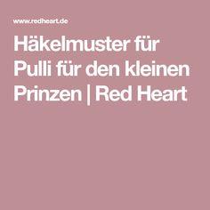 Häkelmuster für Pulli für den kleinen Prinzen | Red Heart