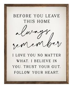 love sign Add wisdom to your walls with this lovely framed wall sign featuring an uplifting message that offers you a daily dose of encouragement. Diy Signs, Wall Signs, Always Remember Me, Encouragement, Uplifting Messages, Frames On Wall, Framed Wall, Deco Design, Do It Yourself Home