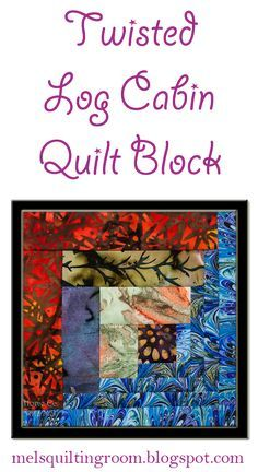 The Quilting Room with Mel: The Twisted Log Cabin Quilt Block Video Tutorial