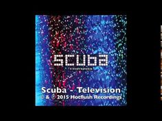 Scuba - Television [HFCD010]