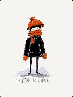 Moi j'aime pas l'hiver