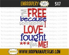 I'm Free Because Someone I Love Fought For Me 4x4 5x7 6X10
