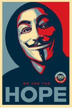 We Are The Hope - Shepard Fairey Anonymous - Occupy Wall Street Pop Art Art Print - Pop Art Memorabilia - Poster, Vibrant Color, Features Shepard Fairey. V Pour Vendetta, V For Vendetta Mask, Art Obey, Obey Artist, Shepard Fairy, Shepard Fairey Obey, Pop Art, Guy Fawkes Mask, Art Du Monde