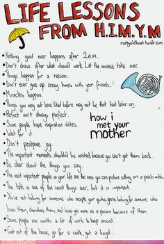 "Life Lessons From ""How I Met Your Mother"" - Good rule of thumb for college and beyond: ""Nothing good EVER happens after 2a.m.!"""