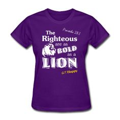 · ♥♡♥ · Proverbs 28:1 · $17.99 · This is the women's style, men's is available. This wonderful design is available on several different shirt styles and multiple colors to choose from on each... Grab yours today! :)