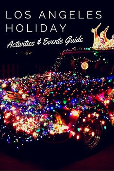A comprehsive Guide to everything there is to do in Los Angeles from Nov - Jan.