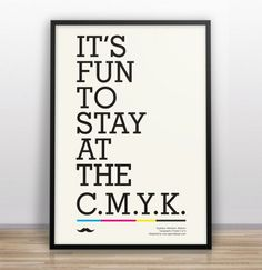 2_its-fun-to-stay-at-the-cmyk-print-funny-graphic-design-typography-type-minimal-posters-gary-nicholson
