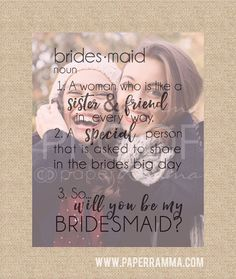 the cutest way to ask your girls tp be part of your speical wedding day! love this quote saying that shows how special your bridesmaids really ate to you.