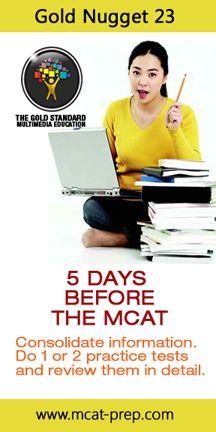 MCAT prep advice if you're nearing the big day! The Gold Standard MCAT Prep, the only prep you need. http://www.mcat-prep.com/