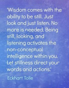Let stillness direct your words and actions - Eckhart Tolle Wisdom Spiritual Quotes, Wisdom Quotes, Positive Quotes, Quotes To Live By, Me Quotes, Motivational Quotes, Inspirational Quotes, Positive Life, Eckhart Tolle
