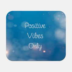 Positive Vibes Only | Blue | Mouse Pad