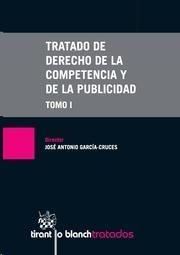 Tratado de derecho de la competencia y de la publicidad / José Antonio García-Cruces, director.   Tirant lo Blanch, 2014.