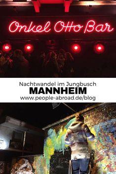 Der Nachtwandel im Jungbusch in Mannheim #Mannheim #Kultur #Nachtwandel #Städtereise #Badenwürttemberg
