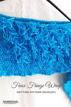 "Faux Fringe Wrap - sits just over the shoulder, ""fringes"" are knit using the modified loop stitch, without having to tie knots! Wrap Pattern, Tie Knots, Fringes, Anklets, Lace Shorts, Knitting Patterns, Stitch, Shoulder, Crochet"