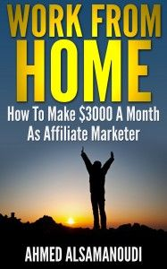 Work From Home:  How To Make $3000 A Month As an Affiliate Marketer