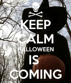 Halloween ~ Keep Calm. Halloween Is Coming. Adult Halloween Party, Halloween 2013, Holidays Halloween, Halloween Crafts, Happy Halloween, Halloween Decorations, Halloween Costumes, Halloween Ideas, Halloween Quotes