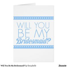 Will You Be My Bridesmaid ideas Be My Bridesmaid Cards, Will You Be My Bridesmaid, Bridesmaids, Bridesmaid Ideas, Custom Invitations, Invitation Cards, Wedding Invitations, Invites, Best Part Of Me