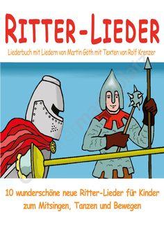 Ritter-Lieder für Kinder - 10 wunderschöne neue Ritter-Lieder für Kinder zum Mitsingen, Tanzen und Bewegen ZUM AUSDRUCKEN