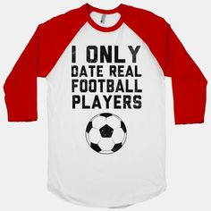 I know a few of my friends would agree with this.. #football #soccer #shirt