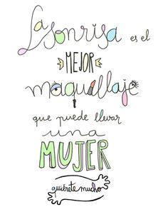 Láminas positivas de QuiéreteMucho: La sonrisa es el mejor maquillaje que puede llevar una mujer. ----} @quieretemucho_