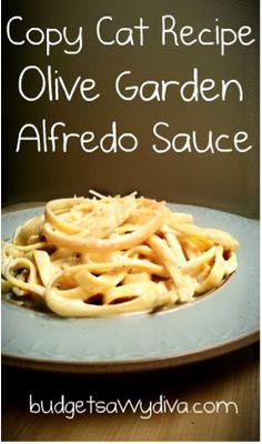 Copy Cat Recipe Olive Garden Alfredo Sauce  http://www.budgetsavvydiva.com/2012/01/olive-garden-pasta-alfredo-recipe/