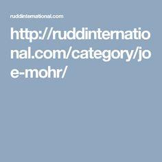 http://ruddinternational.com/category/joe-mohr/