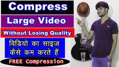 How To Compress Large Video File Without Losing Quality || Reduce A Vide...