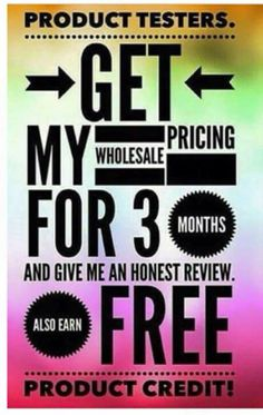 I need product testers, head to http://www.wrap2bdebtfree.myitworks.com and sign up for a three month trial and receive my wholesale prices #itworks