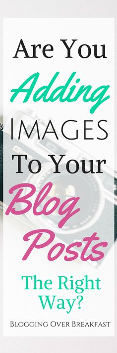 Did you know that there are right ways and wrong ways of adding images to your blog posts?  If you've read my post How to Write a Blog Post, you might.  I mentioned it a bit in there. It was pretty brief but today I'm going to go into full detail of adding images to your …