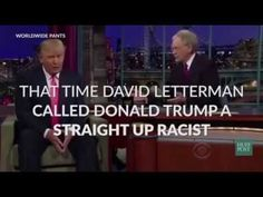 David Letterman called Donald J. Trump a straight up racist - YouTube