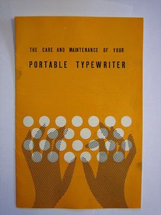 """The care and maintenance of your portable typewriter"", typewriter manual cover, 1971"