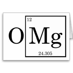 OMG Magnesium Science Chemistry Greeting Cards