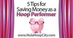 Become a Hoop Performer! Tips from Safire on Saving Money as a Professional Hoop Dancer. Simple suggestions to improve your business and your shows.