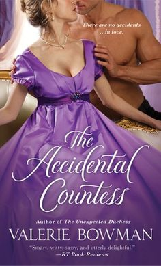 "The Accidental Countess by Valerie Bowman: Although the plot is ""pretty famous"" and I read it in many of its variations, the two main characters, plus all the others who at times become a bit too many to follow, are very funny and the book is an easy and nice read."