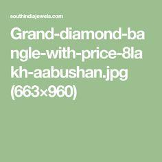 Grand-diamond-bangle-with-price-8lakh-aabushan.jpg (663×960)