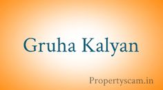 Gruha kalyan are the Bangalore based real estate builders. Share your reviews, complaints and valuable feedback's about us.