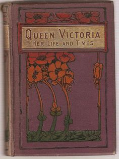 Queen Victoria - Her life and times