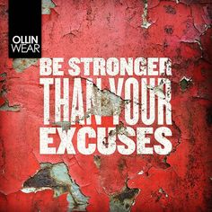Inspiration Quote: Be stronger than your excuses