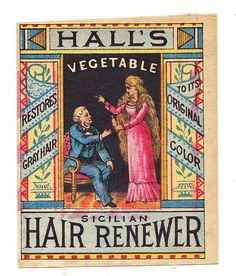 "Hair renewer, 1864. Reuben P. Hall was in the patent medicine business in Nashua, New Hampshire. He claimed to have been given the formula by a destitute italian sailor, hence the name ""Hall's vegetable sicilian hair renewer""."