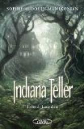 Indiana Teller, Tome 2 : Lune d'été par Sophie Audouin-Mamikonian  en savoir plus : http://0z.fr/VDyg7